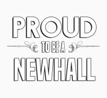 Proud to be a Newhall. Show your pride if your last name or surname is Newhall Kids Clothes
