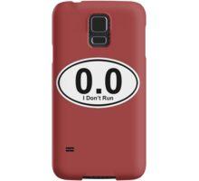 0.0 I don't run.  Samsung Galaxy Case/Skin
