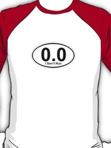 0.0 I don't run.  T-Shirt