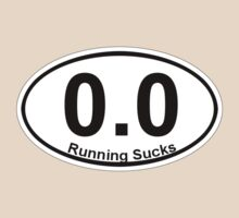 0.0 Running Sucks. by digerati