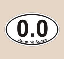 0.0 Running Sucks. by digerati
