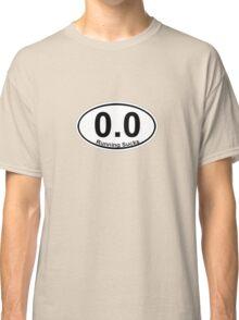 0.0 Running Sucks. Classic T-Shirt