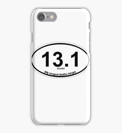 13.1 My longest Netflix binge iPhone Case/Skin