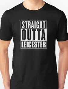 Straight outta Leicester! T-Shirt