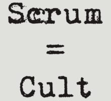 Scrum = Cult by Steve Churchill
