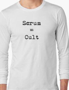Scrum = Cult Long Sleeve T-Shirt