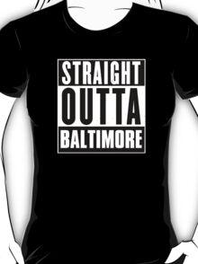 Straight outta Baltimore! T-Shirt