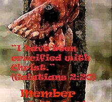 I have been crucified with Christ by Matty B. Duran