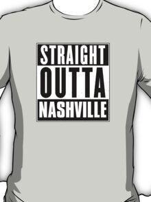 Straight outta Nashville! T-Shirt