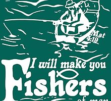 I WILL MAKE YOU FISHERS OF MEN  by Calgacus