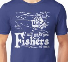I WILL MAKE YOU FISHERS OF MEN  Unisex T-Shirt