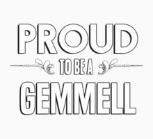 Proud to be a Gemmell. Show your pride if your last name or surname is Gemmell Kids Clothes