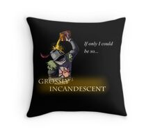 Grossly Incandescent Throw Pillow
