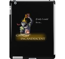 Grossly Incandescent iPad Case/Skin