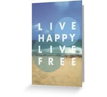 Live Happy Greeting Card