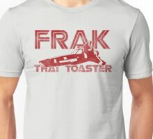 Frak That Toaster - Light Colors Unisex T-Shirt