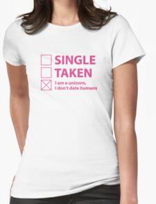 Single Taken I Am A Unicorn Womens Fitted T-Shirt