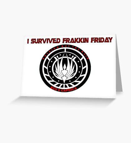 I survived Frakkin Friday Greeting Card