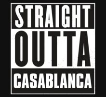 Straight outta Casablanca! by tsekbek