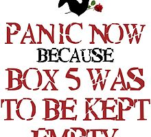Panic Now Because Box 5 Was To Be Kept Empty by AliceCorsairs