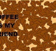 Coffee is my friend by beerman70