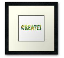 Create! Framed Print