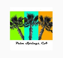 Palm Springs!  Unisex T-Shirt