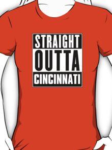 Straight outta Cincinnati! T-Shirt