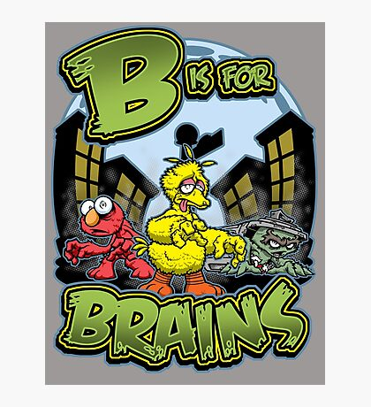 B is for Brains! Photographic Print