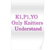 Only Knitters Understand Poster