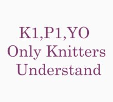 Only Knitters Understand by lovecooks