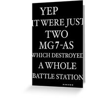 JUST TWO MG7-AS … Greeting Card