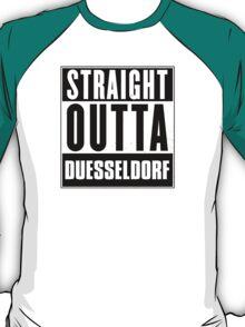 Straight outta Duesseldorf! T-Shirt
