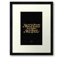 """Try not to Become a Man of Success, but rather try to Become a Man of Value"" - Albert Einstein Framed Print"