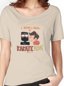 I Kissed a Ninja at KarateKon Women's Relaxed Fit T-Shirt
