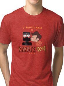 I Kissed a Ninja at KarateKon Tri-blend T-Shirt