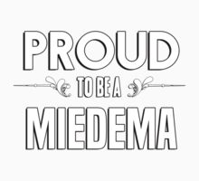 Proud to be a Miedema. Show your pride if your last name or surname is Miedema Kids Clothes