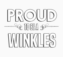 Proud to be a Winkles. Show your pride if your last name or surname is Winkles Kids Clothes