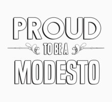 Proud to be a Modesto. Show your pride if your last name or surname is Modesto Kids Clothes