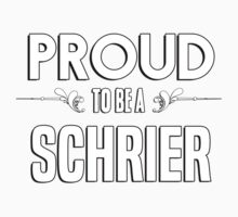 Proud to be a Schrier. Show your pride if your last name or surname is Schrier Kids Clothes