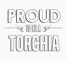 Proud to be a Torchia. Show your pride if your last name or surname is Torchia Kids Clothes