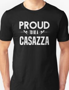 Proud to be a Casazza. Show your pride if your last name or surname is Casazza T-Shirt