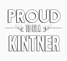 Proud to be a Kintner. Show your pride if your last name or surname is Kintner Kids Clothes
