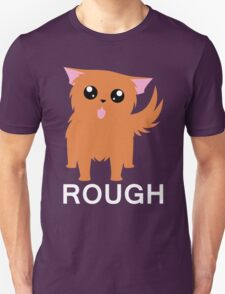 Rough Unisex T-Shirt