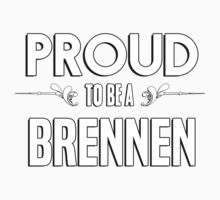 Proud to be a Brennen. Show your pride if your last name or surname is Brennen Kids Clothes