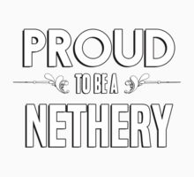 Proud to be a Nethery. Show your pride if your last name or surname is Nethery Kids Clothes