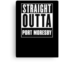 Straight outta Port Moresby! Canvas Print