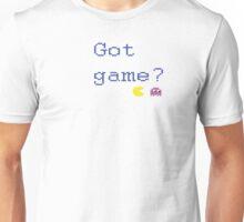 Got Game? Unisex T-Shirt