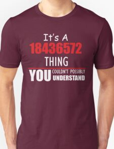 It's a 18436572 thing you couldn't possibly understand T-Shirt