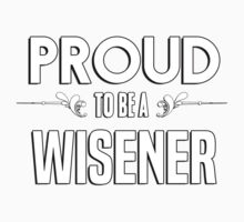 Proud to be a Wisener. Show your pride if your last name or surname is Wisener Kids Clothes